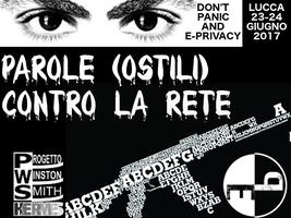 """Evento: """"Parole (ostili) contro la Rete"""" – E-Privacy XXI (2017 – Summer Edition)"""
